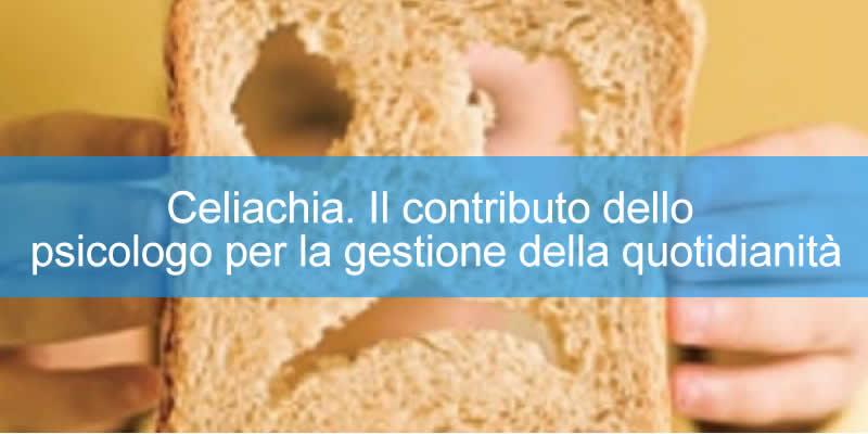 Celiachia. Il contributo dello psicologo per la gestione della quotidianità