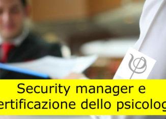 Security manager e certificazione dello psicologo
