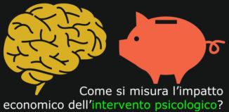 Come si misura l'impatto economico dell'intervento psicologico?