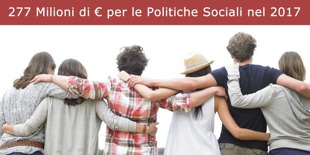 277 Milioni di € per le Politiche Sociali nel 2017