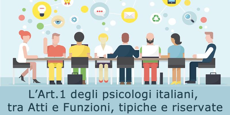 Il mandato sociale e professionale dell'Art.1 degli psicologi italiani, tra Atti e Funzioni, tipiche e riservate