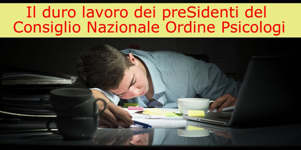 Il duro lavoro dei preSidenti del Consiglio Nazionale Ordine Psicologi