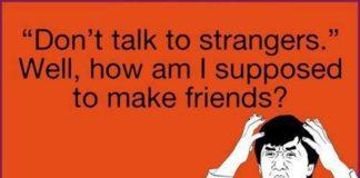 La mamma si sbagliava: conviene parlare con gli sconosciuti!