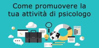 Come promuovere la tua attività di psicologo. Dall'analisi, al progetto, al piano d'azione.