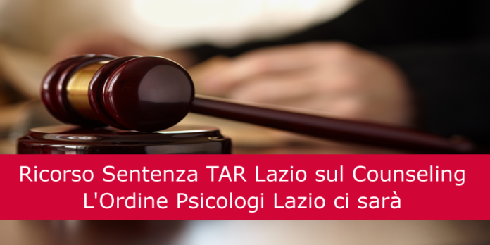 Ricorso Sentenza TAR Lazio sul Counseling. L'Ordine Psicologi Lazio ci sarà
